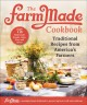 Cover for The Farm Made Cookbook: Traditional Recipes from America's Farmers