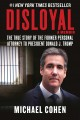 Cover for Disloyal: a memoir: the true story of the former personal attorney to the p...