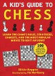 Cover for Kid's Guide to Chess: Learn the Game's Rules, Strategies, Gambits, and the ...