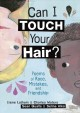 Cover for Can I touch your hair?: poems of race, mistakes, and friendship