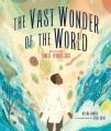Cover for The vast wonder of the world: biologist Ernest Everett Just