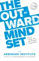 Cover for The outward mindset: how to change lives and transform organizations
