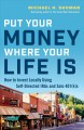 Cover for Put your money where your life is: how to invest locally through self-direc...