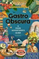 Cover for Gasto obscura: a food adventurer's guide