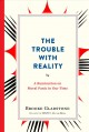 Cover for The trouble with reality: a rumination on moral panic in our time