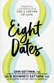 Cover for Eight Dates: Essential Conversations for a Lifetime of Love