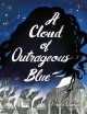 Cover for A cloud of outrageous blue