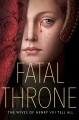 Cover for Fatal throne: the wives of Henry VIII tell all