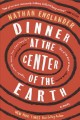 Cover for Dinner at the center of the earth
