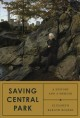 Cover for Saving Central Park: a history and a memoir