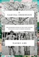 Cover for The Sakura Obsession: The Incredible Story of the Plant Hunter Who Saved Ja...