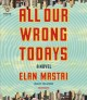 Cover for All our wrong todays /