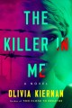 Cover for The killer in me: a novel
