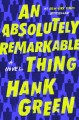 Cover for An absolutely remarkable thing: a novel