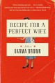 Cover for Recipe for a perfect wife: a novel