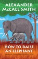 Cover for How to raise an elephant