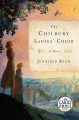 Cover for The chilbury ladies' choir: a novel [Large Print]