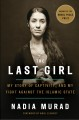 Cover for The last girl: my story of captivity, and my fight against the Islamic Stat...