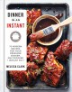 Cover for Dinner in an instant: 75 modern recipes for your pressure cooker, multicook...