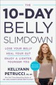 Cover for The 10-day belly slimdown: lose your belly, heal your gut, enjoy a lighter,...