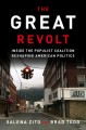 Cover for The great revolt: inside the populist coalition reshaping American politics