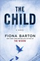Cover for The child: a novel /