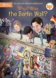 Cover for What was the Berlin Wall?
