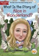 Cover for What is the story of Alice in Wonderland?