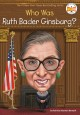 Cover for Who is Ruth Bader Ginsburg?