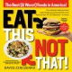 Cover for Eat This, Not That: The Best & Worst Foods in America!