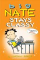 Cover for Big Nate Stays Classy