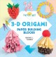 Cover for 3-D Origami: Paper Building Blocks