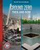 Cover for Ground Zero: Then and Now
