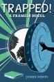 Cover for Trapped!: framed! novel