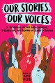 Cover for Our stories, our voices: 21 YA authors get real about injustice, empowermen...