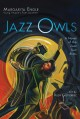 Cover for Jazz owls: a novel of the Zoot Suit Riots