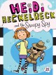 Cover for Heidi Heckelbeck and the snoopy spy