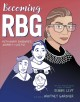 Cover for Becoming RBG: Ruth Bader Ginsburg's journey to justice