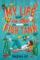 Cover for My life in the fish tank