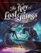 Cover for The Key of Lost Things