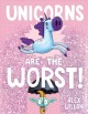 Cover for Unicorns are the worst