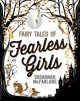 Cover for Fairy tales of fearless girls