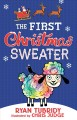 Cover for The first Christmas sweater: (and the sheep who changed everything)