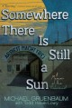 Cover for Somewhere there is still a sun: a memoir of the Holocaust