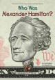 Cover for Who Was Alexander Hamilton?