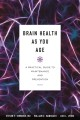 Cover for Brain Health As You Age: A Practical Guide to Maintenance and Prevention