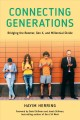 Cover for Connecting generations: bridging the boomer, Gen X, and millennial divide