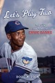 Cover for Let's Play Two: The Life and Times of Ernie Banks