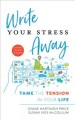 Cover for Write your stress Away: tame the tension in your life