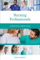 Cover for Nursing professionals: a practical career guide